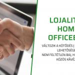 lojalitás, home office